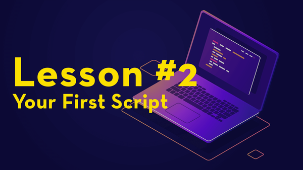 #2. Your First Script video image