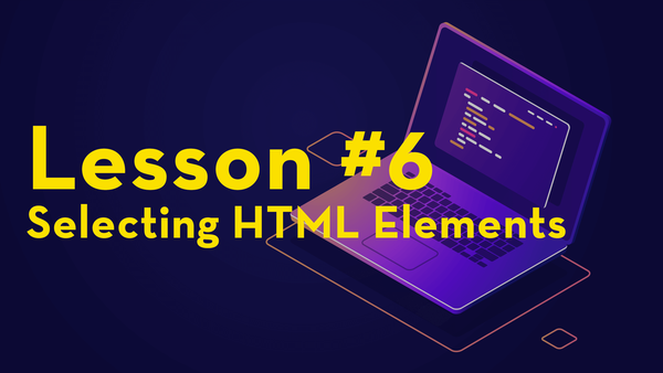 #6. Selecting HTML Elements video image